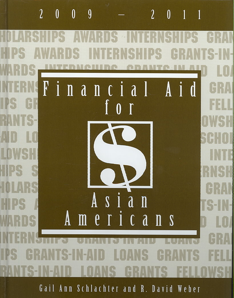 Financial Aid for Asian Americans, 2009-2011 By Schlachter, Gail Ann/ Weber, R. David