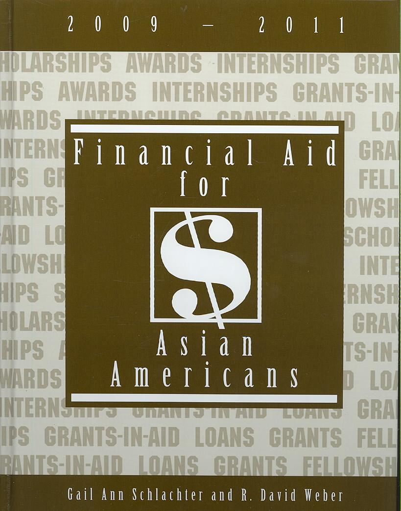 Financial Aid for Asian Americans, 2009-2011 By Schlachter, Gail Ann/ Weber, R. David
